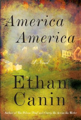 America America by Ethan Canin