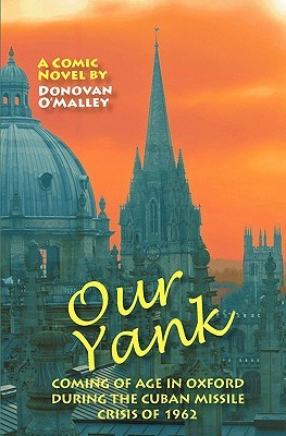 Our Yank: Coming of Age in Oxford During the Cuban Missile Crisis of 1962