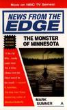 The Monster of Minnesota (News from the Edge, #1)