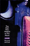 The Man Who Walked to the Moon: A Novella
