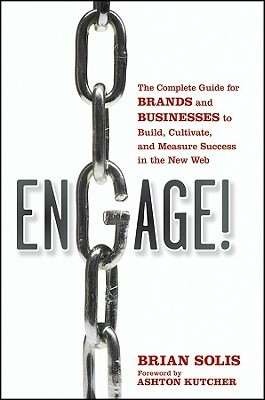 Engage! The Complete Guide For Brands And Businesses To Build... by Brian Solis
