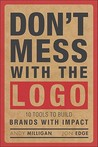 Don't Mess with the LOGO: Tools to Build Brands with Impact