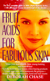 Fruit Acids For Fabulous Skin