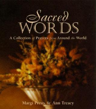 Sacred Words: A Collection of Prayers from Around the World