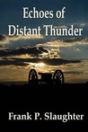 Echoes of Distant Thunder by Frank P. Slaughter