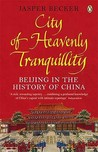 City of Heavenly Tranquility: Beijing in the History of China