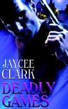 Deadly Games (Deadly, #4)