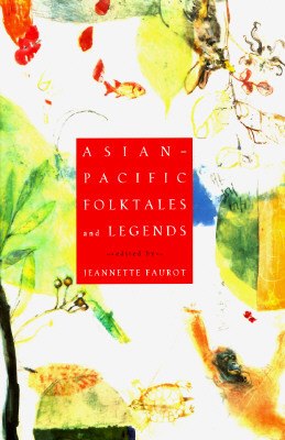Asian-Pacific Folktales and Legends by Jeannette L. Faurot