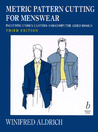 Metric Pattern Cutting For Menswear: Including Unisex Clothes And Computer Aided Design