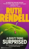 A Guilty Thing Surprised (Inspector Wexford, #5)