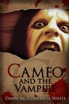 Cameo and the Vam...