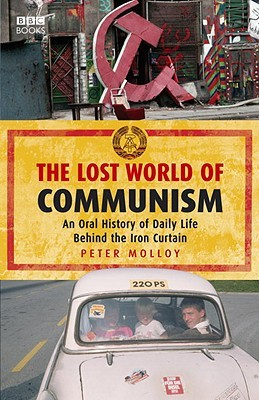The Lost World of Communism by Peter Molloy