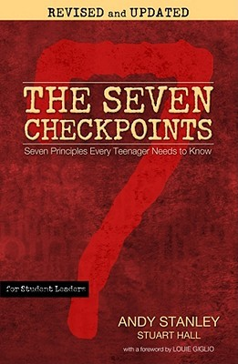 The Seven Checkpoints for Student Leaders: Seven Principles Every Teenager Needs to Know
