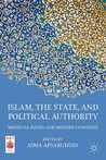 Islam, the State, and Political Authority: Medieval Issues and Modern Concerns