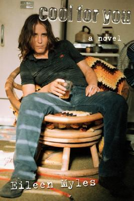 Cool for You by Eileen Myles
