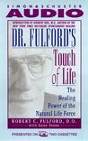 Dr. Fulford's Touch of Life: The Healing Power of the Natural Life Force (2 Cassettes), Vol. 2