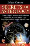 Edgar Cayce's Secrets of Astrology: Planets, Signs, Aspects and Sojourns