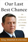 Our Last Best Chance: The Pursuit of Peace in a Time of Peril