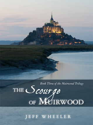 The Scourge of Muirwood by Jeff Wheeler