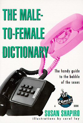 The Male-to-Female Dictionary by Susan Shapiro