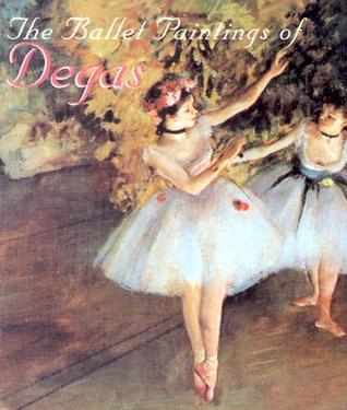 The Ballet Paintings of Degas by Edgar Degas