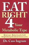 Eat Right 4 Your Metabolic Type: 4 Body Types: 4 Plans for Perfect Health Through Balancing the Endocrine Hormone System