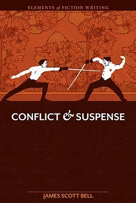 Conflict and Suspense by James Scott Bell