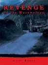 Revenge of the Werewolves: Chronicles of a Werewolf: Four
