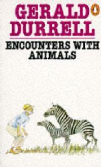 Encounters with Animals by Gerald Durrell