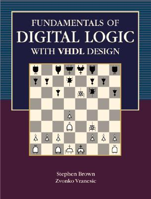 Fundamentals of Digital Logic with VHDL Design [With CDROM] by Stephen D. Brown