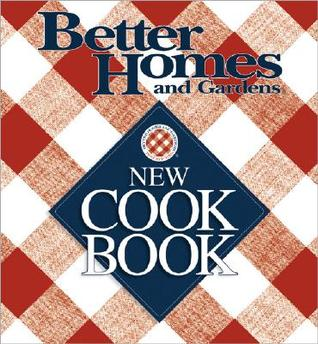 Better Homes and Gardens New Cookbook by Better Homes and Gardens