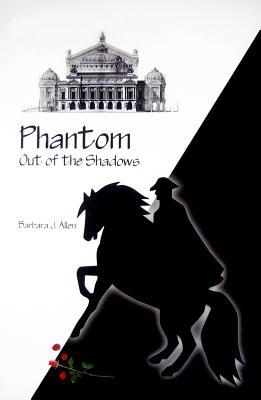 Phantom Out of the Shadows by Barbara J. Allen