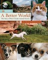 A Better World: The Story of Best Friends Animal Society