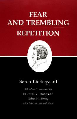 Fear and Trembling & Repetition (Kierkegaard's Writings, Volume 6)