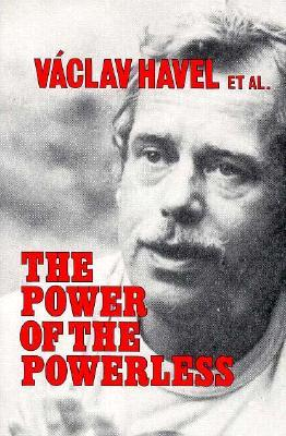 The Power of the Powerless by Václav Havel
