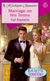 Marriage on His Terms by Val Daniels