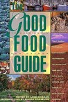 The Good Food Guide to Washington and Oregon: Discover the Finest, Freshest Foods Grown and Harvested in the Northwest