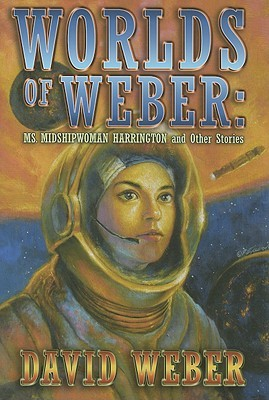 Worlds of Weber by David Weber
