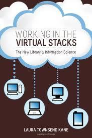 Working in the Virtual Stacks: The New Library & Information Science