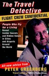 Travel Detective Flight Crew Confidential: People Who Fly for a Living Reveal Insider Secrets and Hidden Values in Cities and Airports Around the World