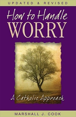 How to Handle Worry: A Catholic Approach