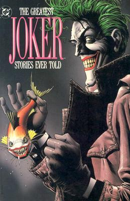 The Greatest Joker Stories Ever Told by Mike Gold