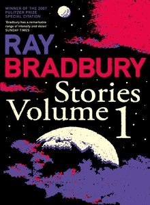 Stories Volume 1 by Ray Bradbury