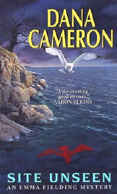 Site Unseen by Dana Cameron