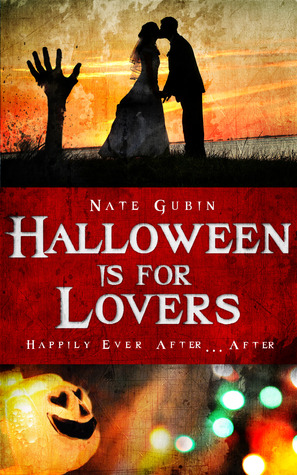 Halloween is for Lovers by Nate Gubin