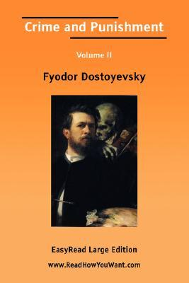 Crime and Punishment Volume II [Easyread Large Edition] by Fyodor Dostoyevsky