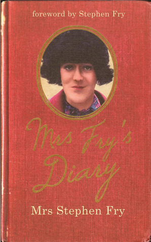 Mrs Fry's Diary by Mrs. Stephen Fry