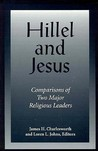 Hillel And Jesus: Comparative Studies Of Two Major Religious Leaders