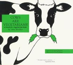 Cows Are Vegetarians!: A Book for Vegetarian Kids