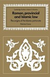 Roman, Provincial and Islamic Law: The Origins of the Islamic Patronate